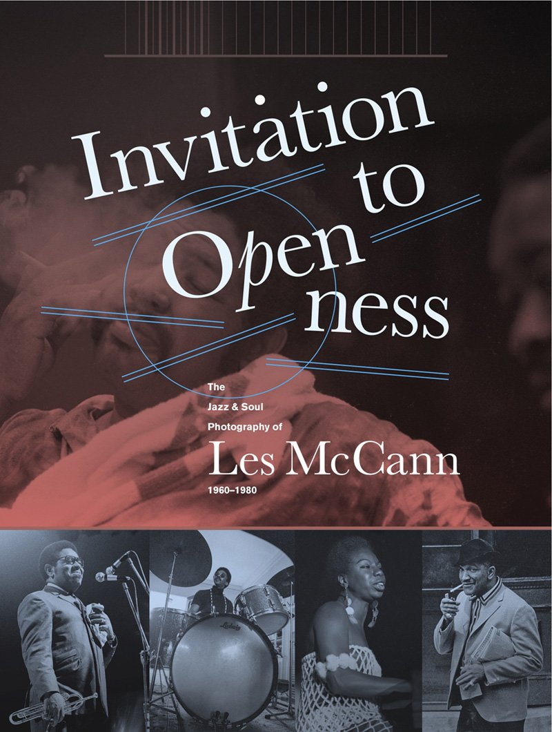 LES McCANN's INVITATION TO OPENNESS: JAZZ & SOUL PHOTOGRAPHY 1960- 1980 | Hipster Sanctuary